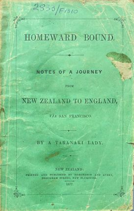 Homeward Bound, notes on a journey from New Zealand to England via San Francisco. A Taranaki Lady