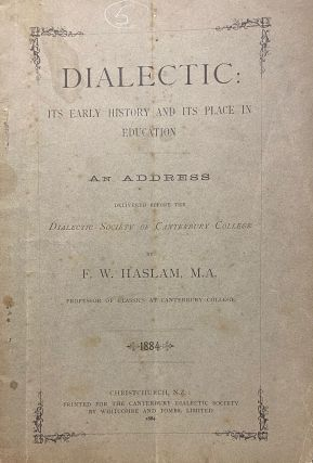Dialectic: Its early history and its place in education. F W. Haslem