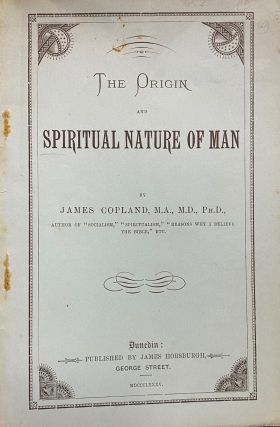 The Origin and Spiritual Nature of Man. James Copland