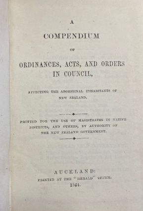 A Compendium of Ordinances, Acts, and Orders in Council, affecting the aboriginal inhabitants of...