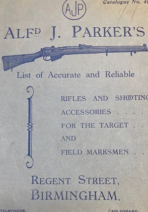 Catalogue of Rifles and Shooting Accessories for the Target and Field Marksman. Alfred. J. Parker